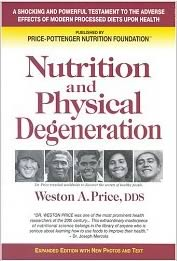 Nutrition and Physical Degeneration by Weston A. Price