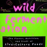 Wild Fermentation by Sandor Elix Katz – Book Review