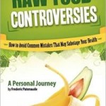 Review of Raw Food Controversies by Frederic Patenaude